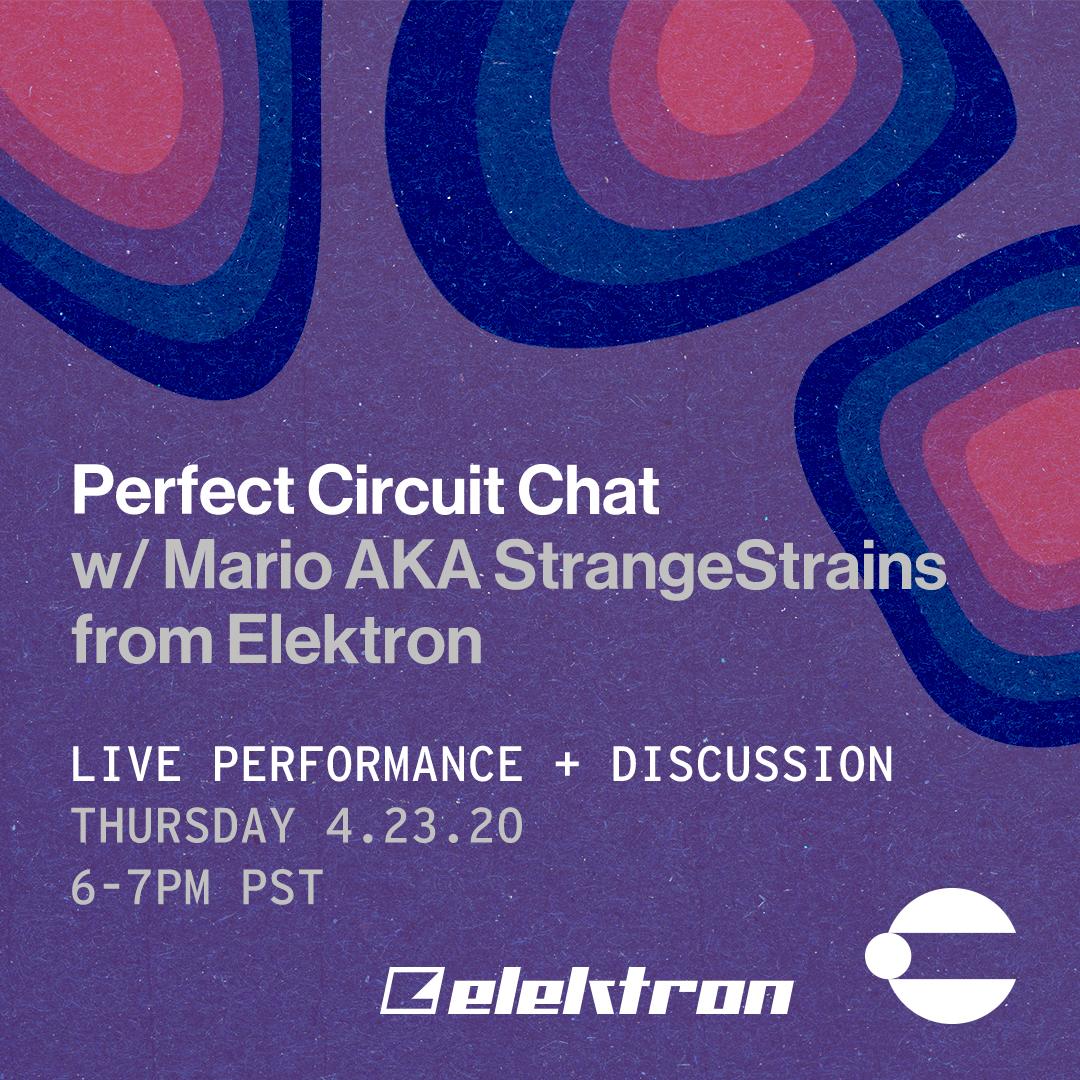 Perfect Circuit Chat w/ Mario aka StrangeStrains from Elektron