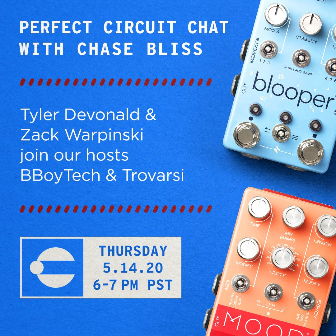 Perfect Circuit Chat w/ Chase Bliss Audio