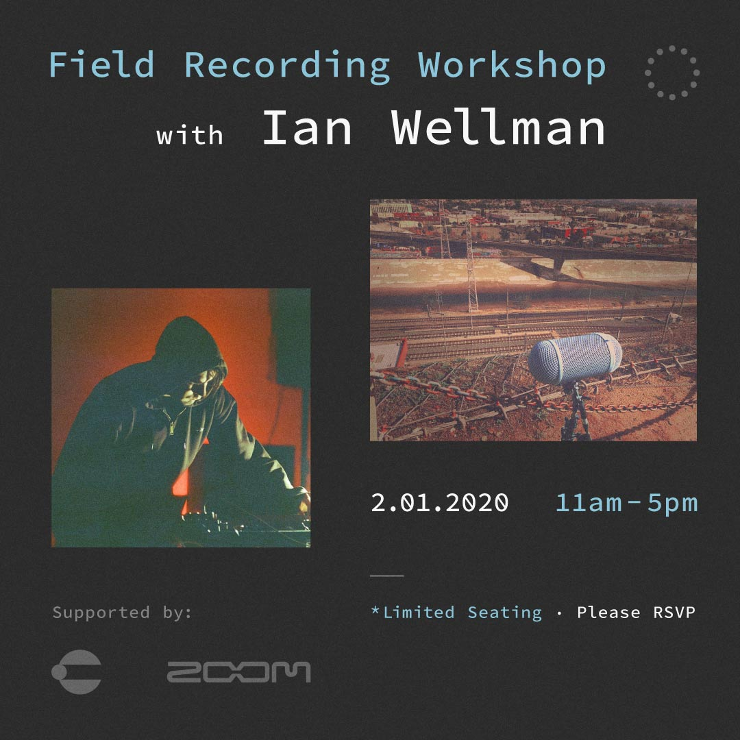 ZOOM + Perfect Circuit Present: Field Recording Workshop w/ Ian Wellman