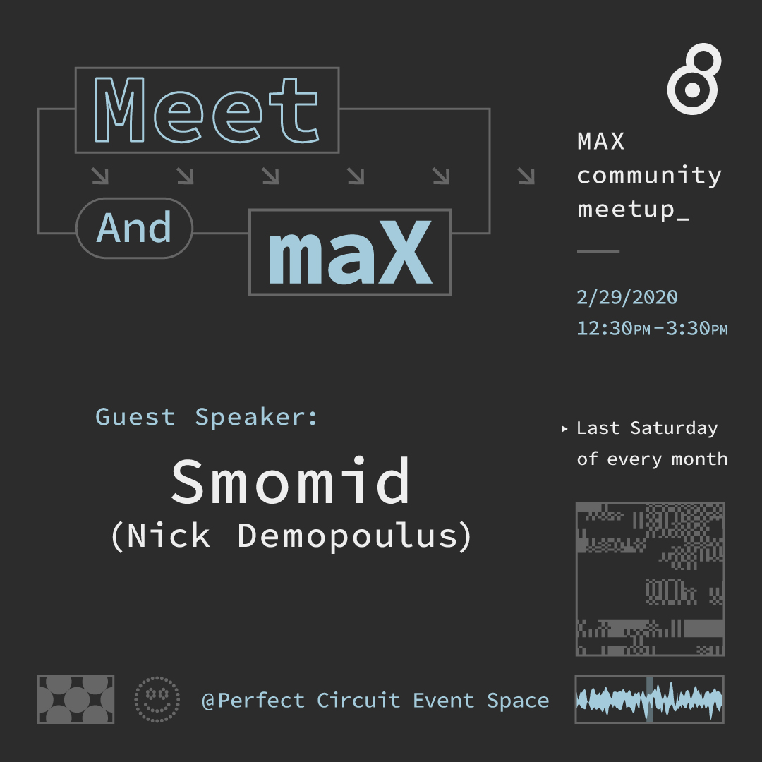Meet and MaX: Max/MSP Community Meetup