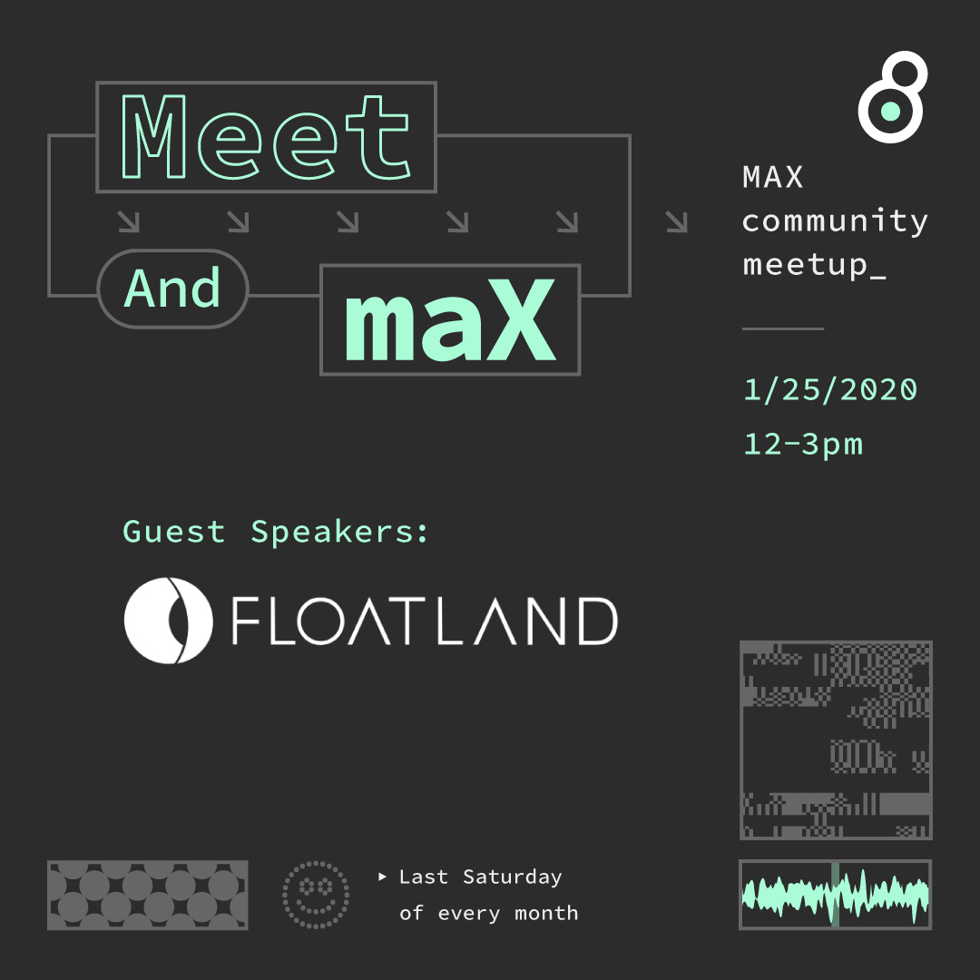 Meet and MaX: Max/MSP Community Meetup